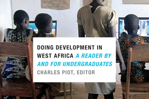 "People in a classroom. Text reads ""Doing Development in West Africa A Reader by and for Undergraduates Charles Piot, Editor"