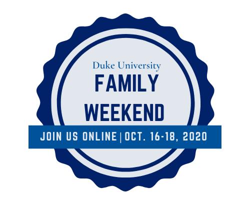 Duke University Family Weekend Join Us Online Oct 16-18, 2020.